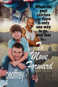 Book Spotlight:  To Move Forward by Geoffrey Bauernfeind