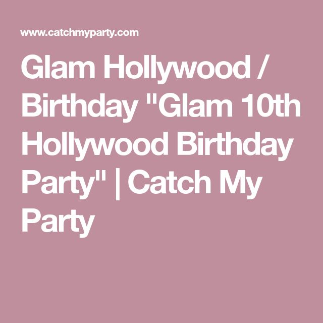 "Glam Hollywood / Birthday ""Glam 10th Hollywood Birthday Party"" 