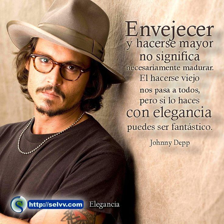 Envejecer y hacerse mayor no significa necesariamente madurar. El hacerse viejo nos pasa a todos, pero si lo haces con elegancia puedes ser fantástico. Johnny Depp http://selvv.com/elegancia