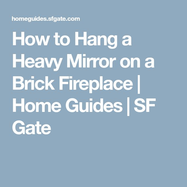 How to hang a heavy mirror on a brick wall