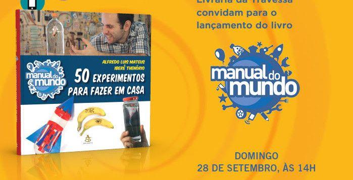 """Editora Sextante: Lançamento do livro """"Manual do Mundo"""" no Rio de Janeiro   Literatura de Cabeça"""