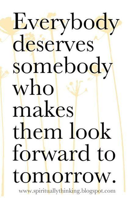 Everybody deserves somebody...