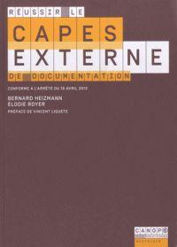 Réussir le CAPES externe de documentation/ Bernard Heizmann, Elodie Royer http://hip.univ-orleans.fr/ipac20/ipac.jsp?session=142C98G0B3724.917&profile=scd&source=~!la_source&view=subscriptionsummary&uri=full=3100001~!521800~!0&ri=1&aspect=subtab48&menu=search&ipp=25&spp=20&staffonly=&term=R%C3%A9ussir+le+capes+externe+de+documentation&index=.GK&uindex=&aspect=subtab48&menu=search&ri=1