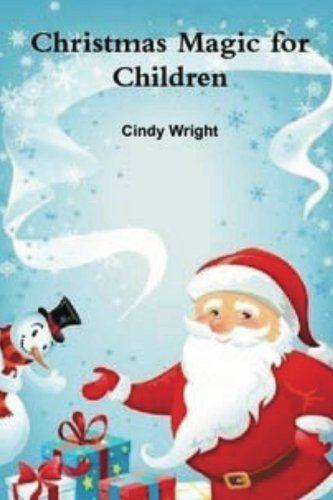 Christmas Magic for Children (Holiday Celebrations Book 1) by Cindy Wright, http://www.amazon.com/dp/B00APRX4CO/ref=cm_sw_r_pi_dp_rfnAub0WSJTCW