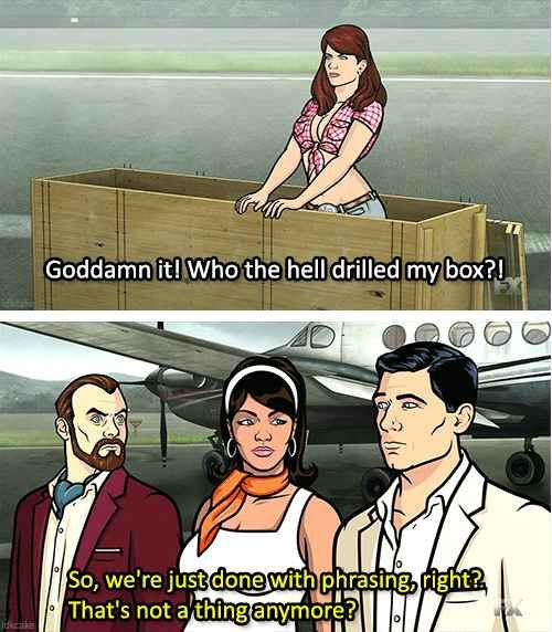 """Every time Archer brought up """"phrasing."""" 25 """"Archer"""" Quotes"""