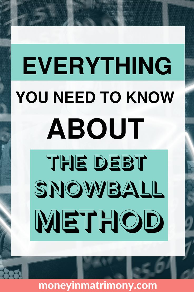 Everything you need to know about the debt snowball method