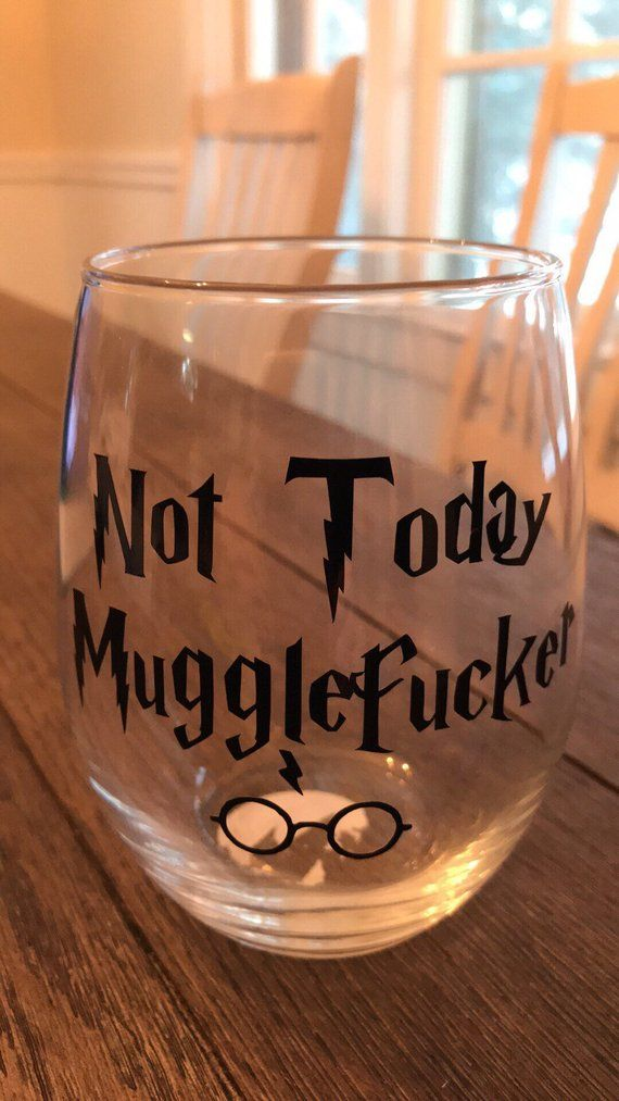 """6b77155d52b Brand new stemless wine glass with """"Not Today MuggleFucker"""" on the ..."""