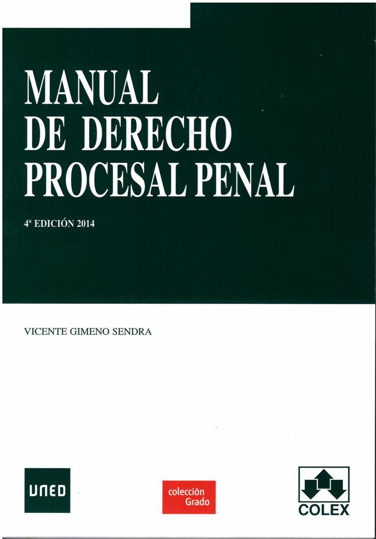 Manual de derecho procesal penal / Vicente Gimeno Sendra. - 4ª ed. - 2014