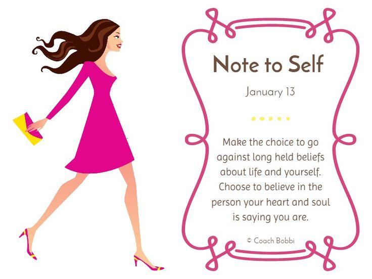 Note to Self: January 13, 2015 www.askcoachbobbi.com #notetoself #choice #women #coachbobbi #happy
