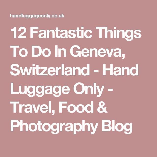 Places To Visit In Switzerland Blog: Best 25+ Geneva Switzerland Ideas On Pinterest