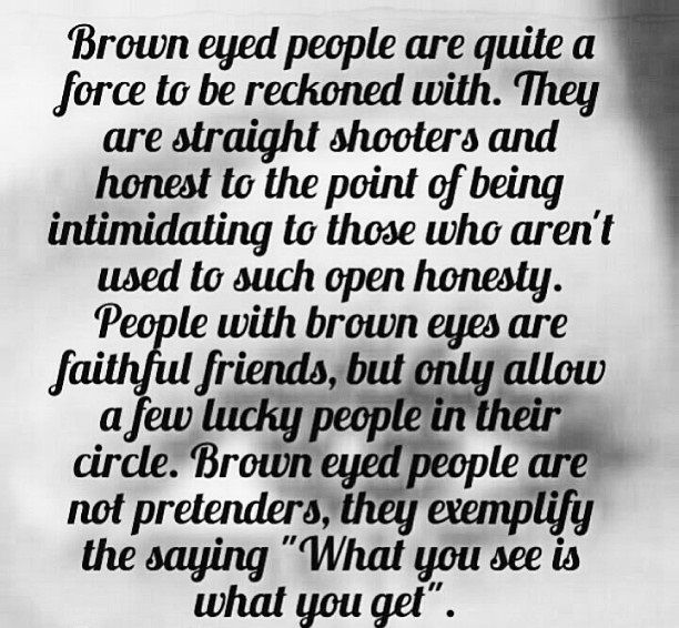 This is so true for me...is does describe me very well :)   brown eyed Sagittarius