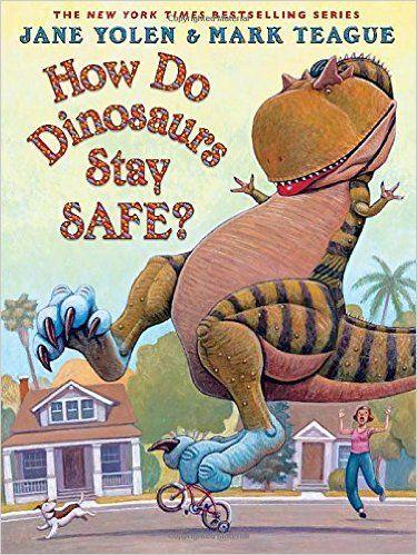 How Do Dinosaurs Stay Safe?: Jane Yolen, Mark Teague: 9780439241045: Amazon.com: Books