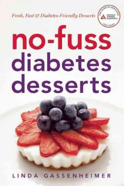 No-fuss diabetes desserts: Fresh, Fast & Diabetes-Friendly Desserts