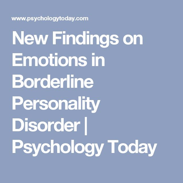 New Findings on Emotions in Borderline Personality Disorder | Psychology Today