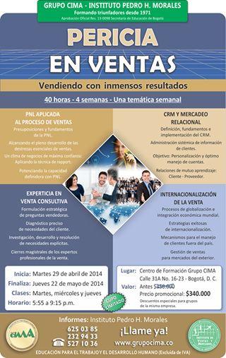 Curso de formación total en Ventas PERICIA EN VENTAS  Inicia Martes 29 de Abril de 2014 Últimos cupos www.grupocima.co