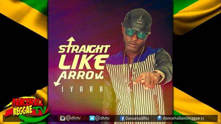 Iyara - Straight Like Arrow {Explicit} ▶Biggy Music ▶Dancehall ▶Reggae 2016