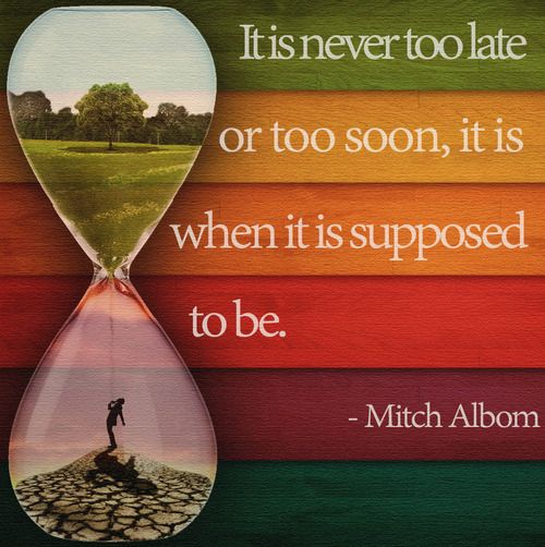 """By Mitch Albom, from his best-selling book, """"Tuesdays With Morrie""""."""