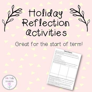 11 activities to help students to reflect on their holidays.A great way to start the first day back at school after the term break.Students have a range of activities to choose from that apply to a variety of different learning styles._______________________________________________________Follow me:Click the green star at the top of my page to be the first to receive updates about new products and discounts._______________________________________________________Feedback:Please help me to…