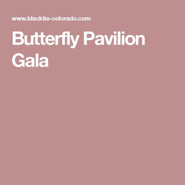 Butterfly Pavilion Gala