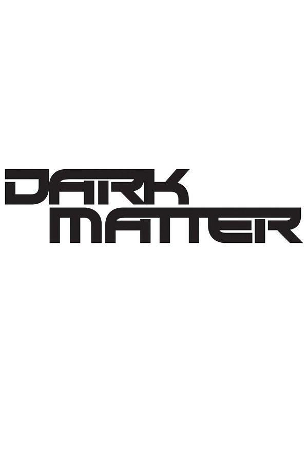 Dark Matter (TV Series 2015- ????)