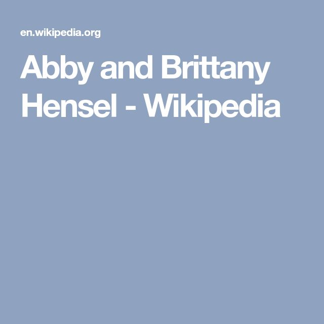 Abby and Brittany Hensel - Wikipedia