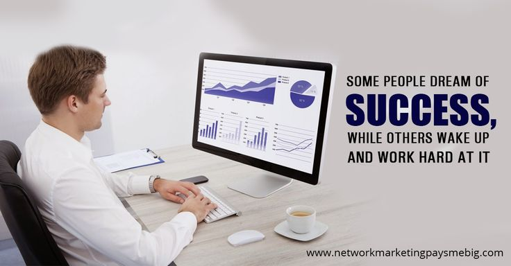 Some people dream of #success, while others wake up and work hard at it. http://www.networkmarketingpaysmebig.com/ #NetworkMarketing