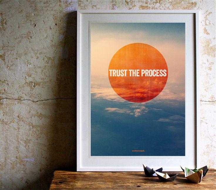 Trust the process – workisnotajob.