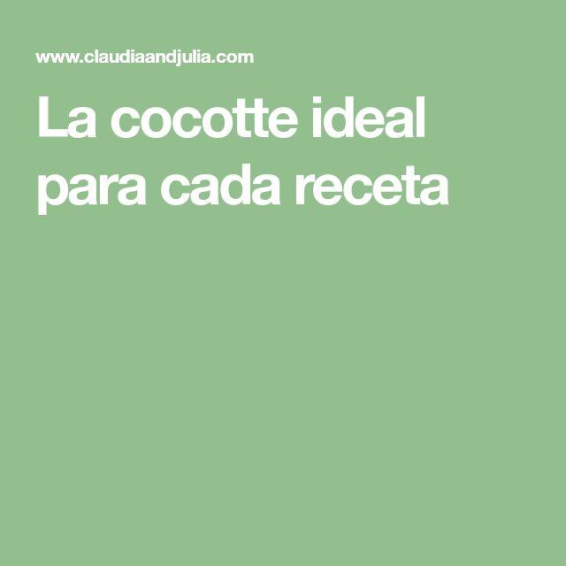 La cocotte ideal para cada receta