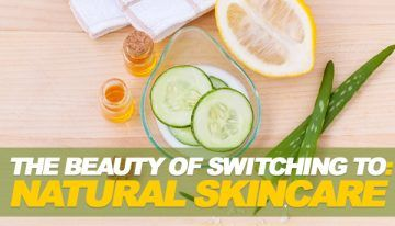 The Beauty of Switching to Natural Skin Care.  #SkinCare #HealthAdvice #FaceInsurance
