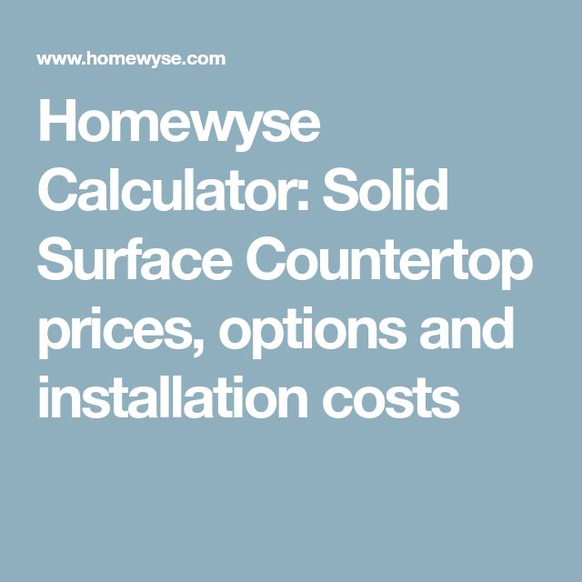 Homewyse Calculator: Solid Surface Countertop prices, options and installation costs