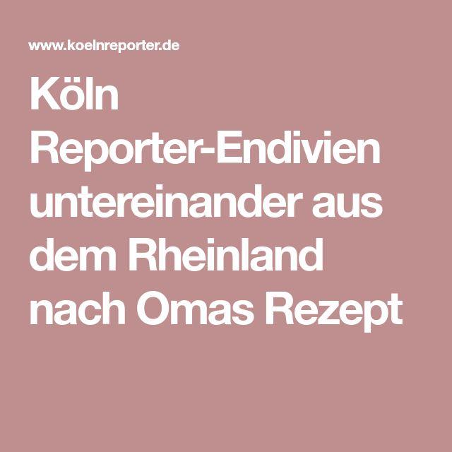 Köln Reporter-Endivien untereinander aus dem Rheinland nach Omas Rezept