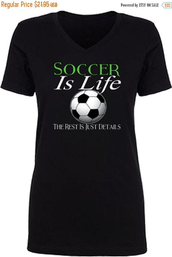 Blowout Sale Women's Funny T-shirt Sports V-Neck Soccer Mom Soccer is Life, The rest is just Details by KDTSHIRTCOMPANY on Etsy