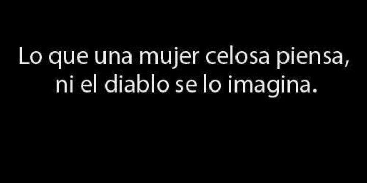 Lo que una mujer celosa piensa, ni el diablo se lo imagina #Stuff #True #Funny #Spanish
