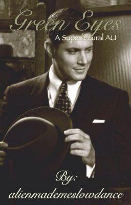Green Eyes - A Supernatural World War II AU #wattpad #fanfiction