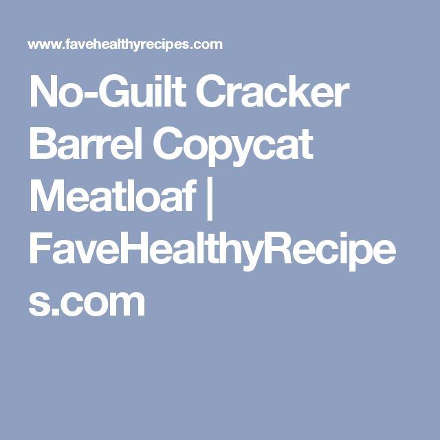 No-Guilt Cracker Barrel Copycat Meatloaf | FaveHealthyRecipes.com