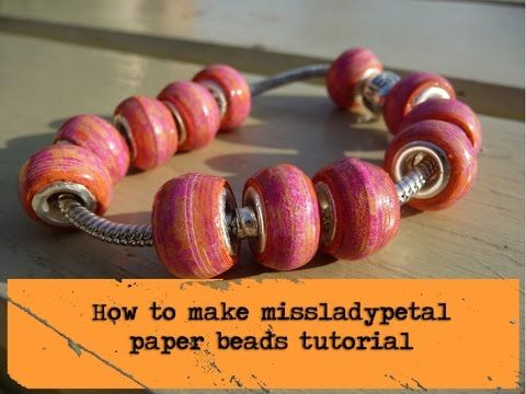 Missladypetal paper bead for jewellery tututorial - YouTube... a bit long winded but good technique.