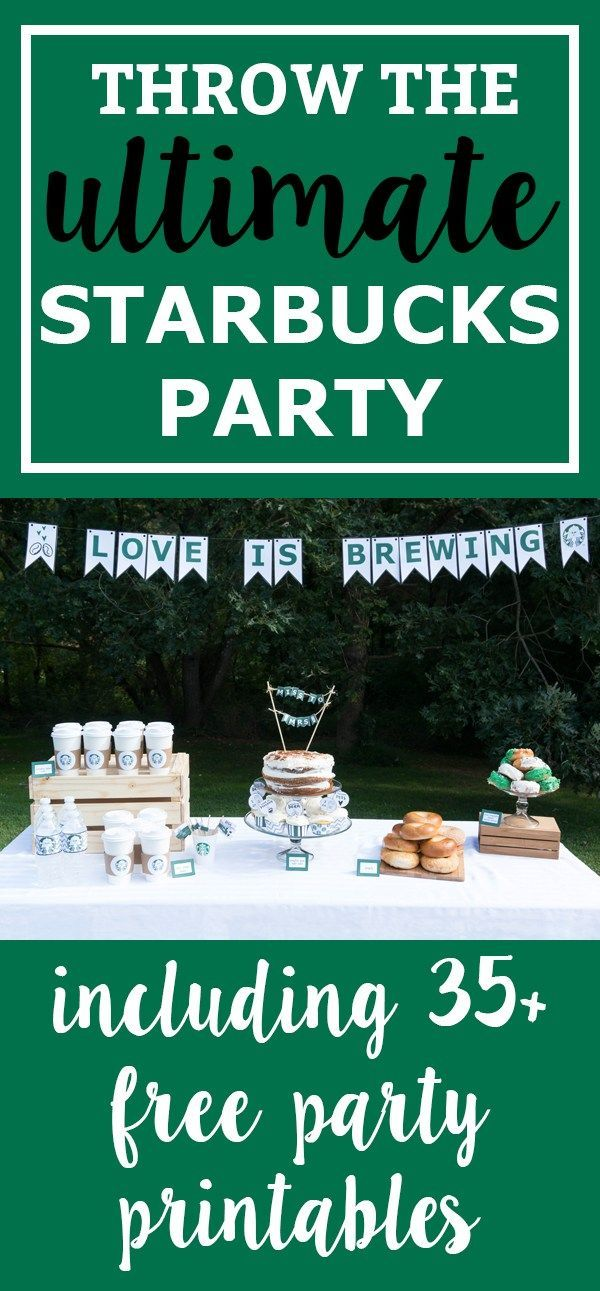 Free Starbucks Party Printables For Baby Showers Birthday Partis Starbucks Party Starbucks Birthday Party Coffee Themed Party