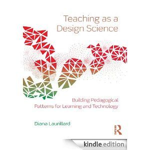 Reading Diana Laurillard always makes my brain hurt, but in Teaching as a Design Science: Building Pedagogical Patterns for Learning and Technology she updates her conversational framework and offers strategies for blending conventional and online learning to make learning possible.