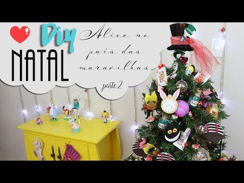 Decoração de Natal - Alice no País das Maravilhas - DIY - Parte 1 - YouTube