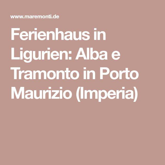 Ferienhaus in Ligurien: Alba e Tramonto in Porto Maurizio (Imperia)