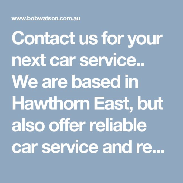 Contact us for your next car service.. We are based in Hawthorn East, but also offer reliable car service and repairs for residents of Hawthorn, Camberwell, Kew, Balwyn, Canterbury and surrounding areas.