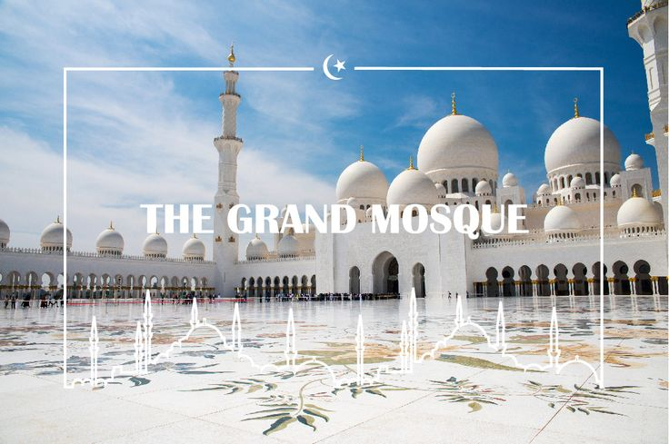 Must-visit in Dubai: The Grand Mosque, or Sheikh Zayed Mosque, the centre of religious and cultural life in Dubai