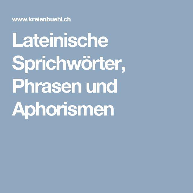 Lateinische Sprichwörter, Phrasen und Aphorismen
