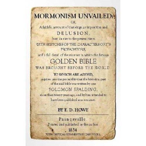 Buy Mormonism Unvailed: Eber D. Howe, with Critical Comments by Dan Vogel by Eber D Howe, Dan Vogel, E D Howe, 9781560852315 from Booksplea.se