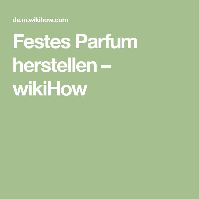 Festes Parfum herstellen – wikiHow