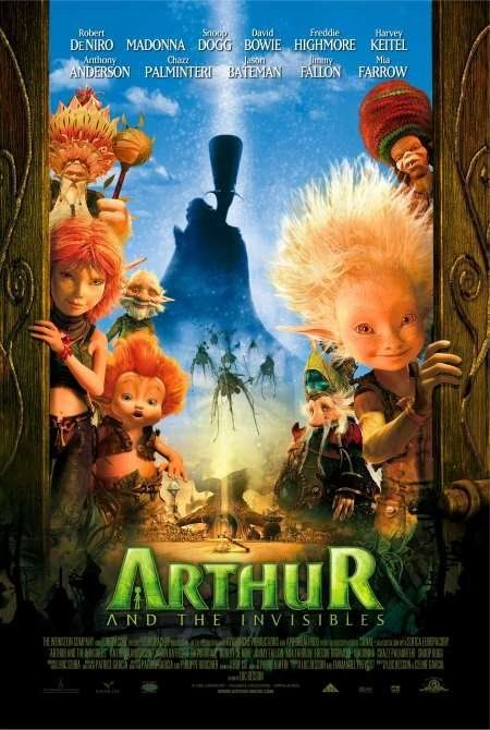 Arthur and the Invisibles (2006) Poster  Ten year old Arthur, in a bid to save his grandfather's house from being demolished, goes looking for some much-fabled hidden treasure in the land of the Minimoys, a tiny people living in harmony with nature. Freddie Highmore, Mia Farrow, Madonna.  Animated.