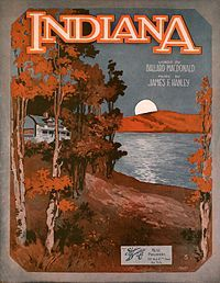 """""""Back home again in Indiana"""" - I sing this whenever I return to Indiana from a foreign state."""