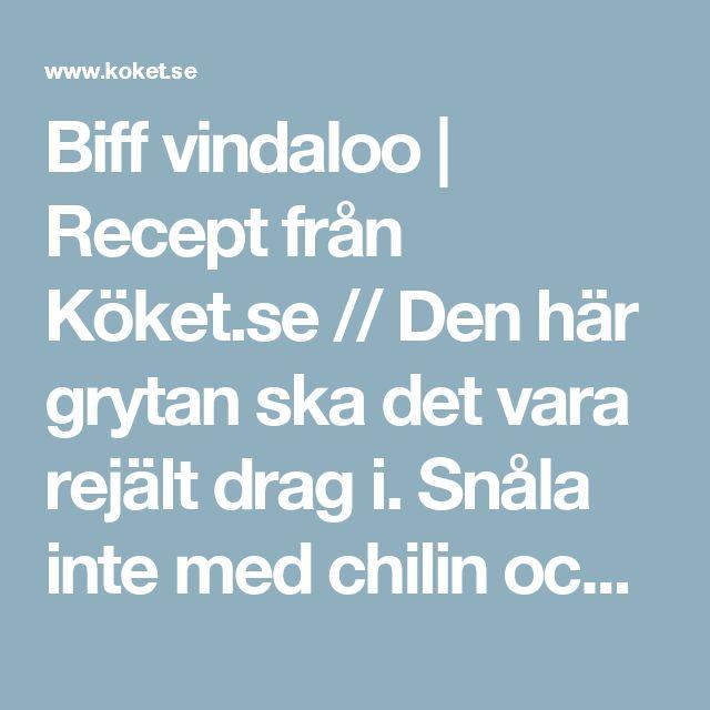 Biff vindaloo | Recept från Köket.se  // Den här grytan ska det vara rejält drag i. Snåla inte med chilin och servera…