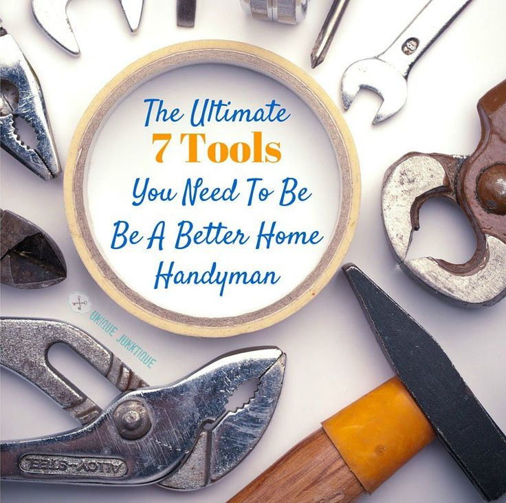 The Ultimate 7 Tools You Need To Be A Better Handyman - by Michael Barton
