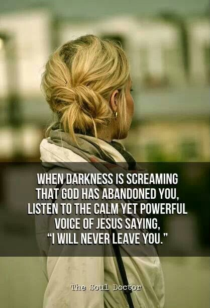 """Hebrews 13:5 For God has said, """"I will never leave you; I will never abandon you."""""""
